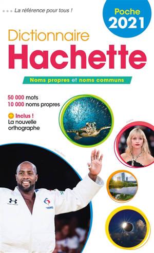 Dictionnaire Hachette encyclopédique de poche 2021 : noms propres et noms communs : 50.000 mots, 10.000 noms propres