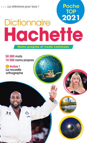 Dictionnaire Hachette encyclopédique de poche top 2021 : noms propres et noms communs : 50.000 mots, 10.000 noms propres