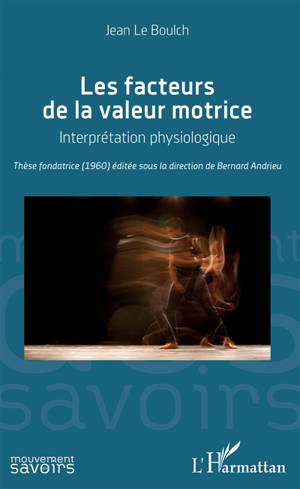 Les facteurs de la valeur motrice : interprétation physiologique