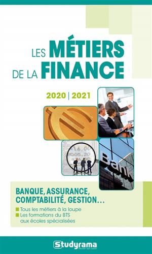Les métiers de la finance : banque, assurance, comptabilité, gestion... : 2020-2021