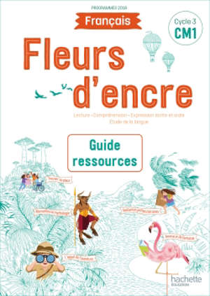 Français, CM1, cycle 3 : guide ressources + CD-ROM : programmes 2018