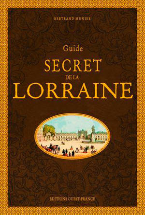 Guide secret de la Lorraine