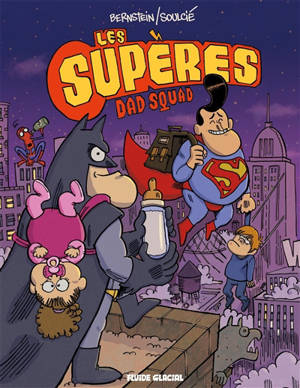 Les Supères. Volume 1, Dad Squad