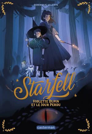 Starfell. Volume 1, Violette Dupin et le jour perdu