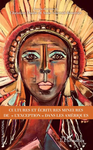 Cultures et écritures mineures de l'exception dans les Amériques