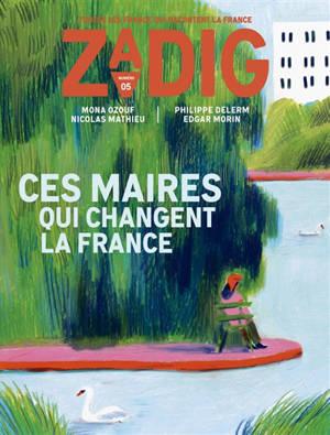 Zadig : toutes les France qui racontent la France. n° 5, Ces maires qui changent la France