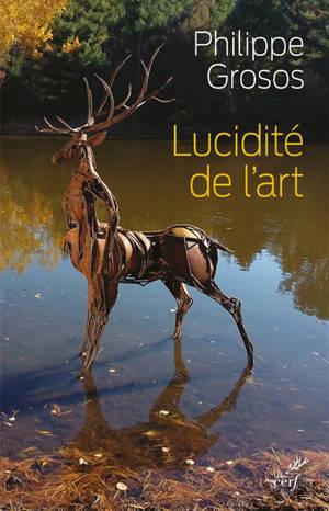 Lucidité de l'art : animaux et environnement dans l'art depuis le paléolithique supérieur
