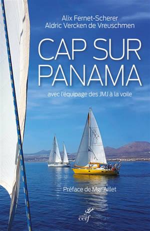 Cap sur Panama : avec l'équipage des JMJ à la voile
