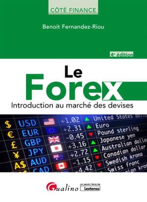 Le Forex : introduction au  marché des devises