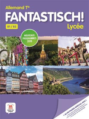 Fantastisch ! lycée, allemand terminale, B1-B2 : nouveaux programmes 2019