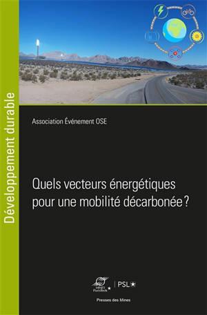Quels vecteurs énergétiques pour une mobilité décarbonée ?