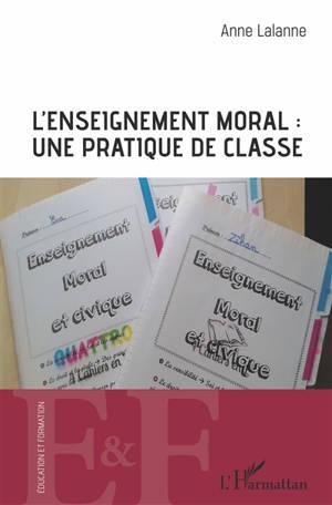 L'enseignement moral : une pratique de classe