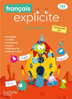 Français explicite CE2, cycle 2 : manuel de l'élève : programmes 2018