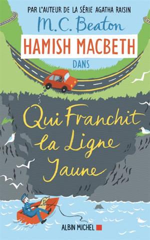 Hamish MacBeth. Volume 5, Qui franchit la ligne jaune