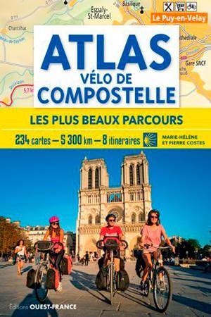 Atlas vélo de Compostelle : les plus beaux parcours : 234 cartes, 5.300 km, 8 itinéraires