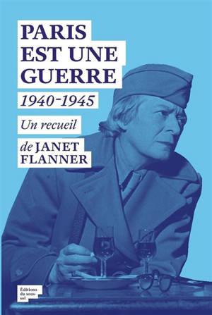 Paris est une guerre : 1940-1945