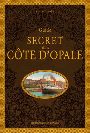 Guide secret de la Côte d'Opale