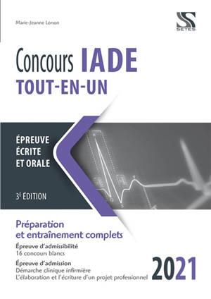 Concours IADE, 2021, tout-en-un : épreuve écrite et orale : préparation et entraînement complets