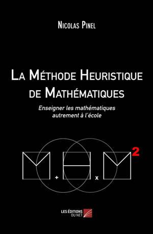 La méthode heuristique de mathématiques : enseigner les mathématiques autrement à l'école