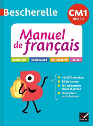 Manuel de français CM1 cycle 3 : grammaire, conjugaison, orthographe, lexique
