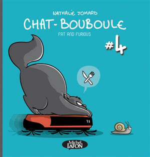 Chat-Bouboule. Volume 4, Fat and furious