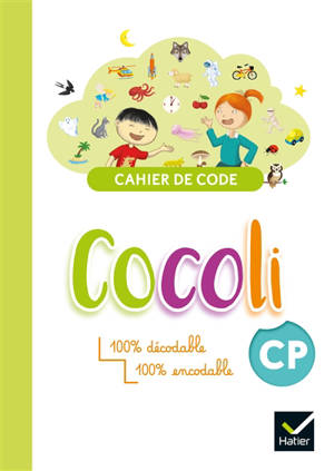 Cocoli CP : cahier de code : 100 % décodable, 100 % encodable