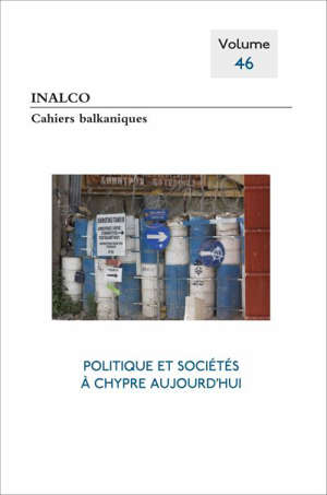 Cahiers balkaniques. n° 46, Politique et sociétés à Chypre aujourd'hui