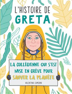 L'histoire de Greta : la collégienne qui s'est mise en grève pour sauver la planète