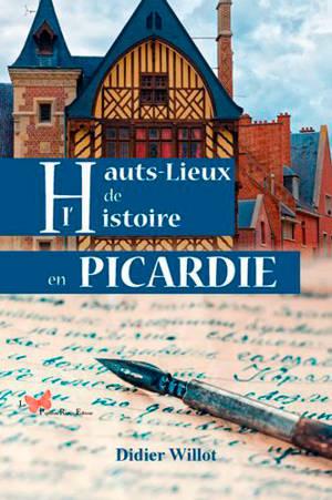 Hauts-lieux de l'histoire en Picardie