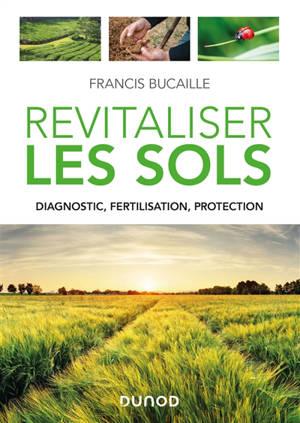 Revitaliser les sols : diagnostic, fertilisation, protection