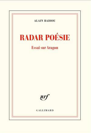 Radar poésie : essai sur Aragon