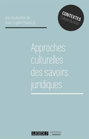 Approche culturelle des savoirs juridiques