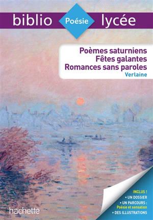 Poèmes saturniens; Fêtes galantes; Romances sans paroles