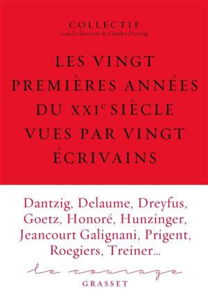 Courage (Le). n° 6, Les vingt premières années du XXIe siècle vues par vingt écrivains