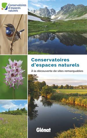 Conservatoires d'espaces naturels : à la découverte des sites remarquables
