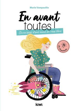 En avant toutes ! : chroniques d'une nana en roue libre