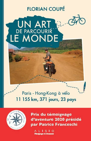 Un art de parcourir le monde : Paris-Hong Kong à vélo : 11.155 km, 371 jours, 23 pays