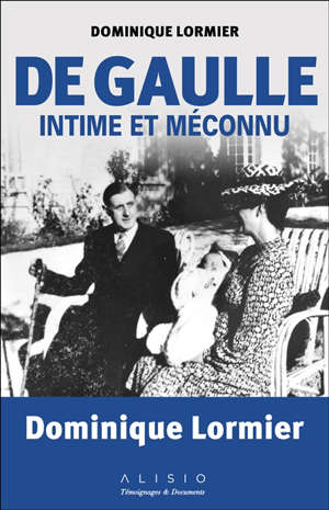 De Gaulle intime et méconnu