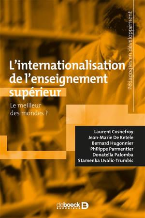 L'internationalisation de l'enseignement supérieur : le meilleur des mondes ?