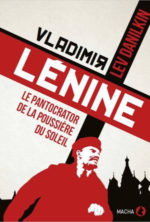 Vladimir Lénine : le pantocrator de la poussière du soleil