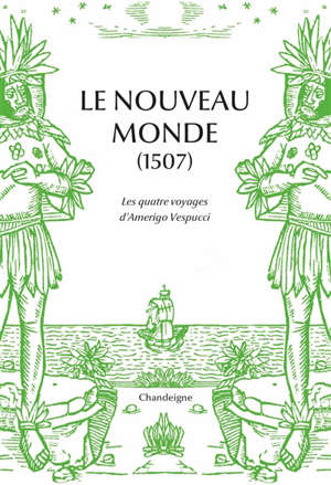 Le Nouveau Monde (1507) : les quatre voyages d'Amerigo Vespucci
