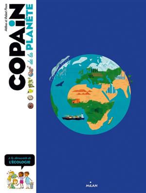 Copain de la planète : le guide des explorateurs en herbe