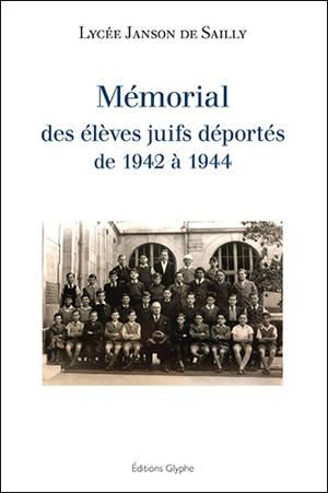 Mémorial des élèves juifs déportés de 1942 à 1944 : une recherche historique des élèves et des professeurs du lycée Janson de Sailly