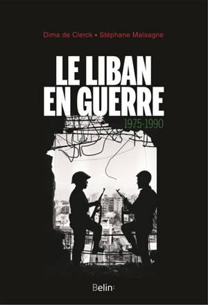 Le Liban en guerre : 1975-1990