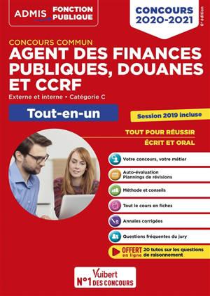 Agent des finances publiques, douanes et CCRF : externe et interne, catégorie C, tout-en-un : concours 2020-2021
