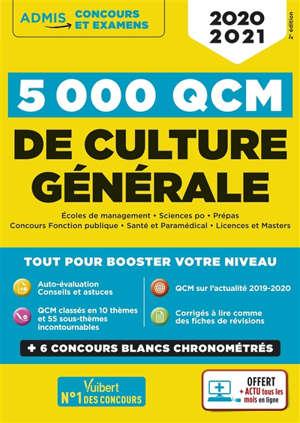 5.000 QCM de culture générale : 2020-2021 : écoles de management, Science Po, prépas, concours fonction publique, santé et paramédical, licences et masters