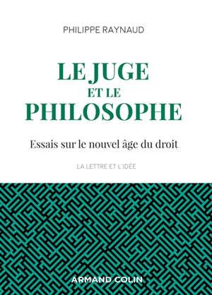 Le juge et le philosophe : essais sur le nouvel âge du droit
