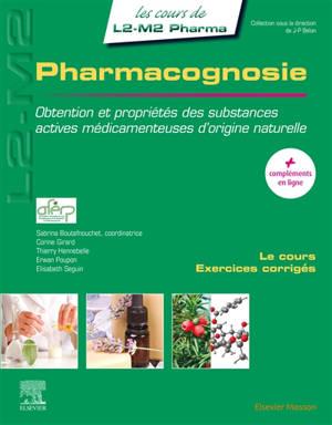 Pharmacognosie : obtention et propriétés des substances actives médicamenteuses d'origine naturelle