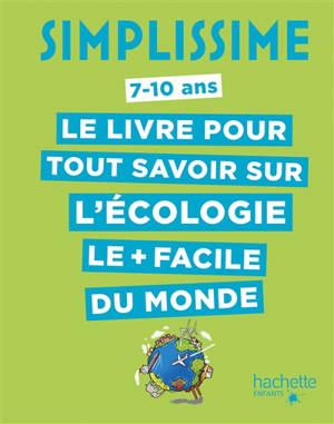 Simplissime : le livre pour tout savoir sur l'écologie le + facile du monde