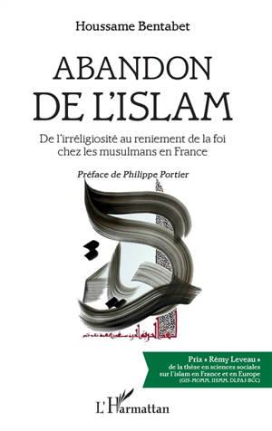 Abandon de l'islam : de l'irréligiosité au reniement de la foi chez les musulmans de France